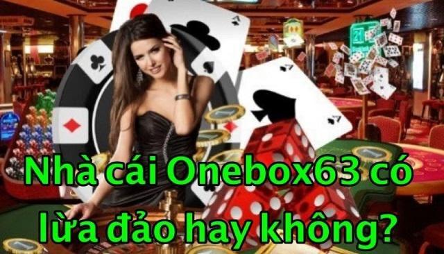 Onebox63 là một trong những nhà cái vô cùng uy tín